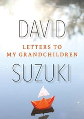Letters to My Grandchildren