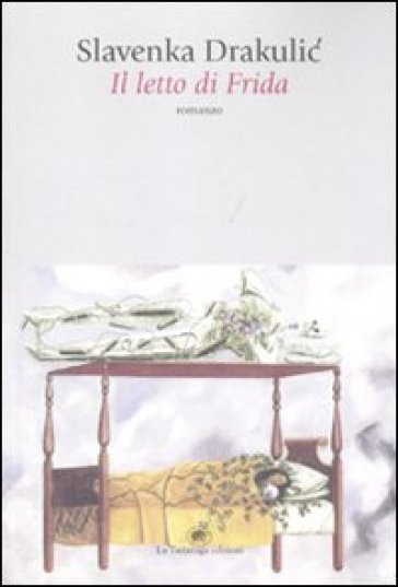 Letto di Frida (Il) - Slavenka Drakulic | Kritjur.org