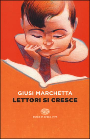 Lettori si cresce - Giusi Marchetta |