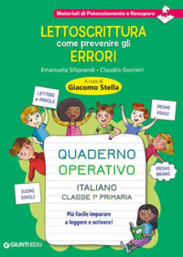 Lettoscrittura: come prevenire gli errori. Quaderno operativo - Claudio Gorrieri  