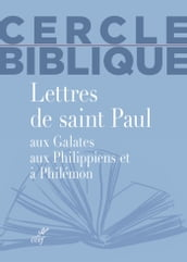 Lettres de saint Paul aux Galates, aux Philippiens et à Philémon