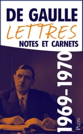 Lettres, notes et carnets, tome 12 : 1969-1970