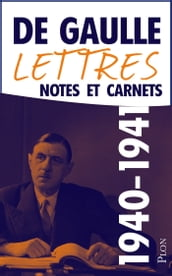 Lettres, notes et carnets, tome 3 : 1940-1941