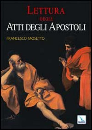 Lettura degli Atti degli Apostoli - Francesco Mosetto |