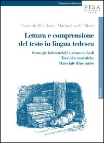 Lettura e comprensione del testo in lingua tedesca. Strategie inferenziali e grammaticali, tecniche euristiche, materiale illustrativo - Hardarik Bluhdorn |