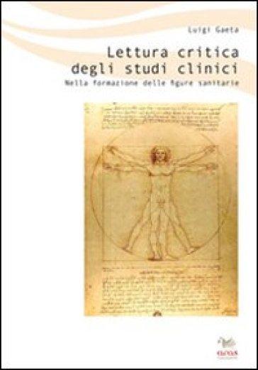 Lettura critica degli studi clinici. Nella formazione delle figure sanitarie - Luigi Gaeta pdf epub
