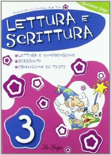 Lettura e scrittura. Per la 3ª classe elementare - Elena Costa |