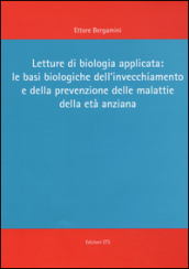 Letture di biologia applicata: le basi biologiche dell