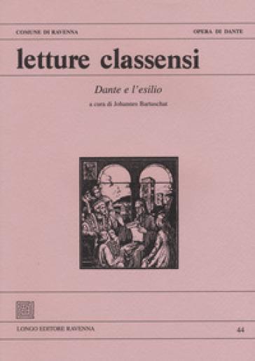 Letture classensi. 44: Dante e l'esilio - J. Bartuschat  