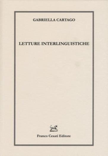 Letture interlinguistiche - Gabriella Cartago | Rochesterscifianimecon.com