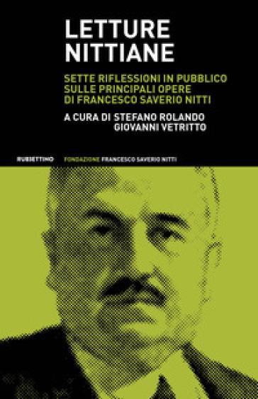 Letture nittiane. Sette riflessioni in pubblico sulle principali opere di Francesco Saverio Nitti - S. Rolando  