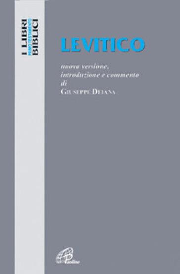 Levitico. Nuova versione, introduzione e commento - Giovanni Deiana |