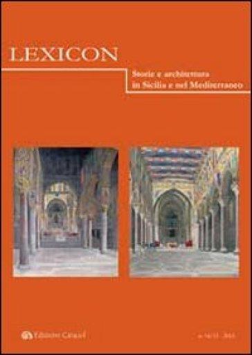 Lexicon. Storie e architettura in Sicilia e nel Mediterraneo (2012) vol. 14-15 - F. Scaduto | Jonathanterrington.com