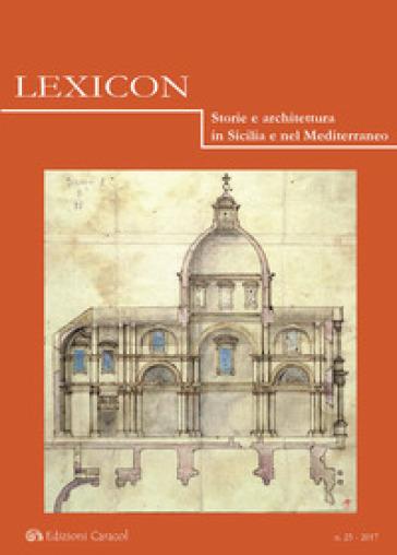 Lexicon. Storie e architettura in Sicilia e nel Mediterraneo (2017). 25.