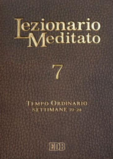 Lezionario meditato. 7: Tempo ordinario (settimane 22-28) - A. Tessarolo | Rochesterscifianimecon.com
