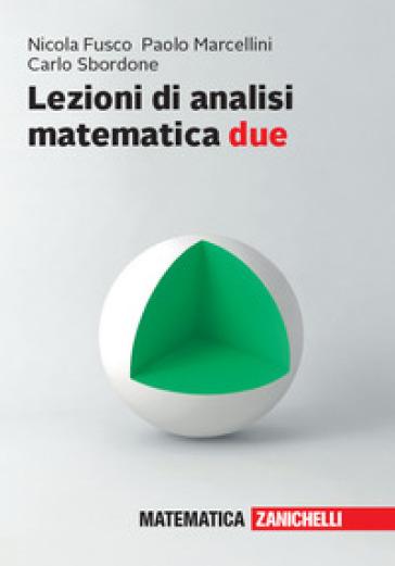 Lezioni di Analisi matematica due - Nicola Fusco |