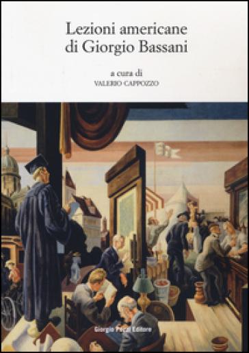 Lezioni americane di Giorgio Bassani - V. Cappozzo |