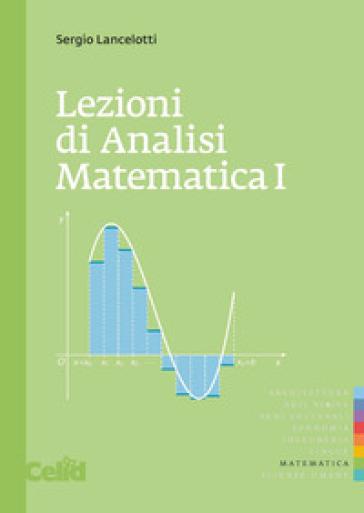 Lezioni di analisi matematica 1 - Sergio Lancelotti |