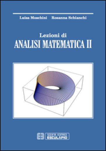 Lezioni di analisi matematica 2 - Luisa Moschini |