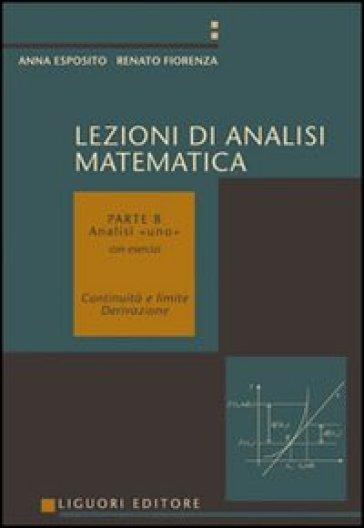 Lezioni di analisi matematica. 2.Analisi I. Continuità e limite, derivazione - Renato Fiorenza |