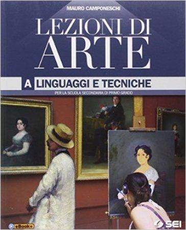 Lezioni di arte. Vol. A-B-Quaderno per lo sviluppo delle competenze con glossario illustrato. Per la Scuola media - Rossella Formilli |