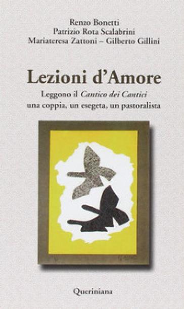 Lezioni d'amore. Leggono il «Cantico dei cantici» una coppia, un esegeta, un pastoralista - Renzo Bonetti | Ericsfund.org