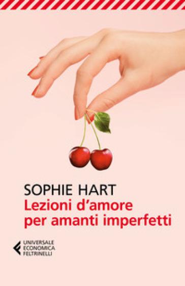 Lezioni d'amore per amanti imperfetti - Sophie Hart |