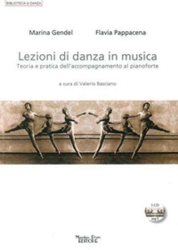 Lezioni di danza in musica. Teoria e pratica dell'accompagnamento al pianoforte. Con CD Audio - Flavia Pappacena |