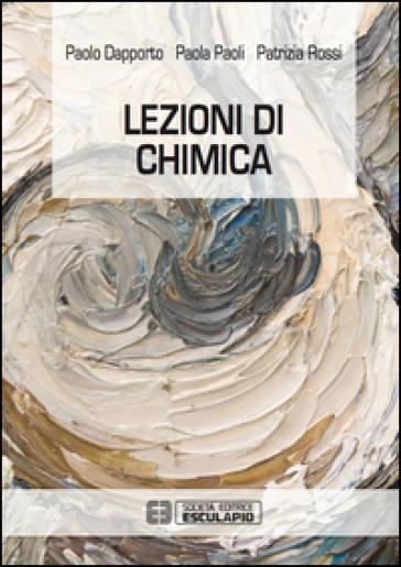 Lezioni di chimica - Paolo Dapporto | Rochesterscifianimecon.com