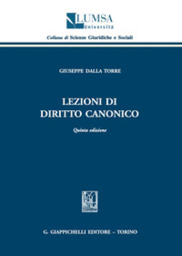Lezioni di diritto canonico - Giuseppe Dalla Torre |