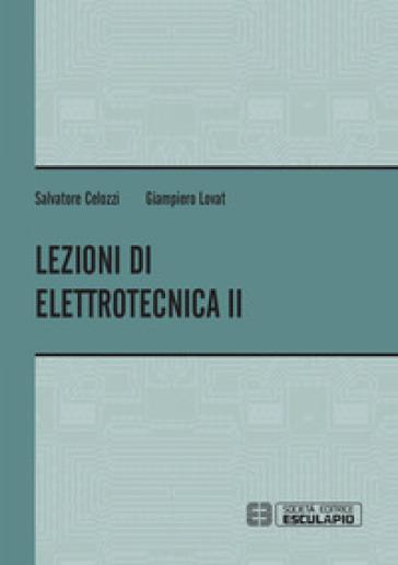 Lezioni di elettrotecnica. 2. - Salvatore Celozzi  
