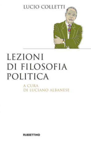 Lezioni di filosofia politica - Lucio Colletti | Rochesterscifianimecon.com