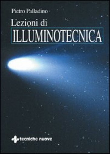 Lezioni di illuminotecnica - Pietro Palladino |