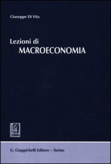 Lezioni di macroeconomia - Giuseppe Di Vita | Rochesterscifianimecon.com
