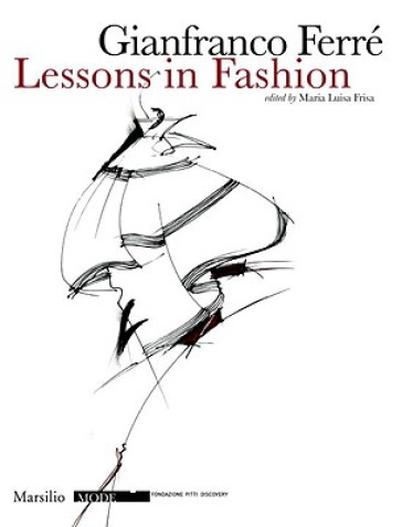 Lezioni di moda. Ediz. inglese - Gianfranco Ferré |