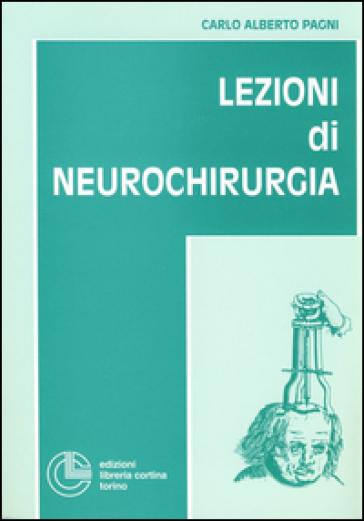 Lezioni di neurochirurgia - Carlo A. Pagni |