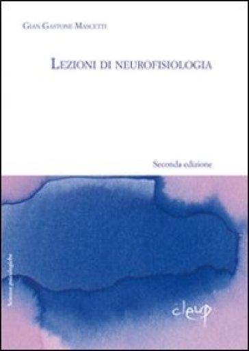 Lezioni di neurofisiologia - G. Gastone Mascetti | Rochesterscifianimecon.com