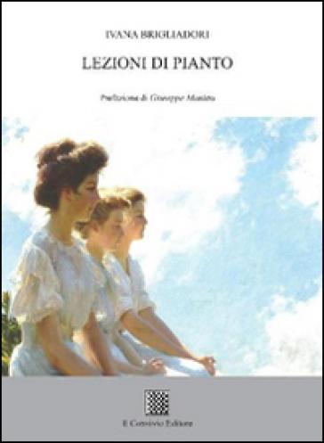 Lezioni di pianto - Ivana Brigliadori |