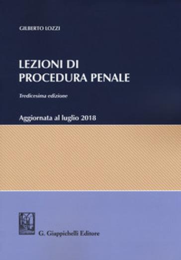 Lezioni di procedura penale - Gilberto Lozzi | Ericsfund.org
