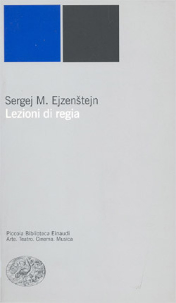 Lezioni di regia - Sergej Michailovic Ejzenstejn |