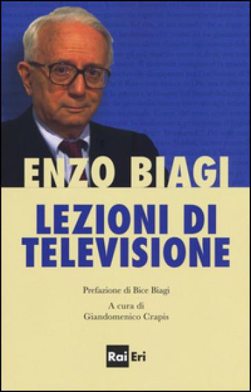 Lezioni di televisione - Enzo Biagi |