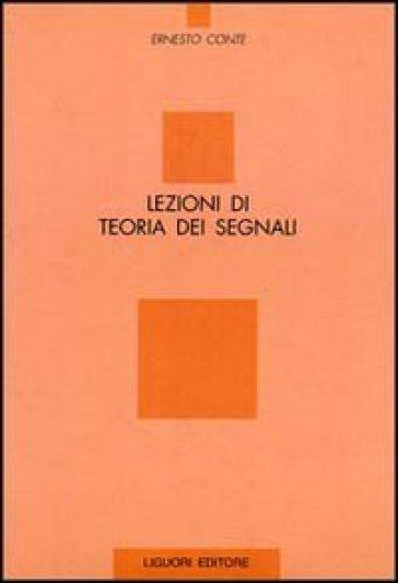 Lezioni di teoria dei segnali - Ernesto Conte   Thecosgala.com