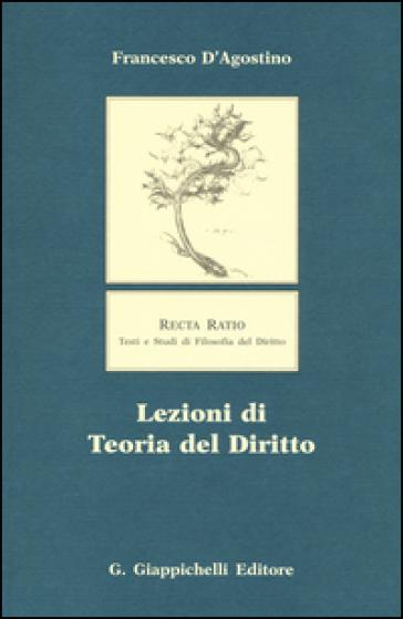 Lezioni di teoria del diritto - Francesco D'Agostino   Rochesterscifianimecon.com