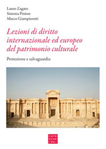 Lezioni di diritto internazionale ed europeo del patrimonio culturale. Protezione e salvaguardia - Lauso Zagato | Thecosgala.com