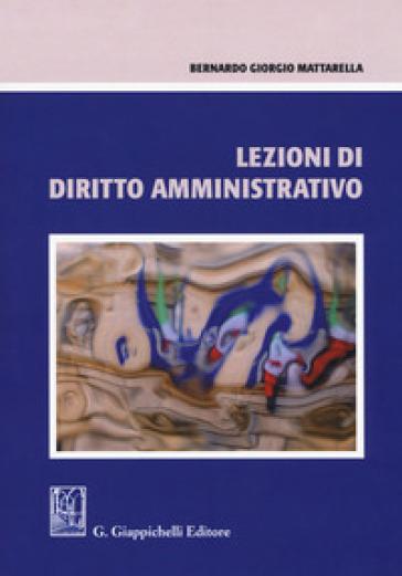 Lezioni di diritto amministrativo - Bernardo Giorgio Mattarella | Jonathanterrington.com
