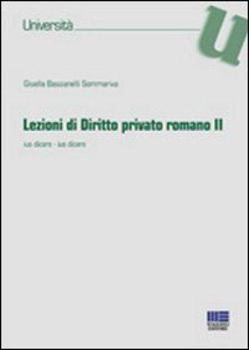 Lezioni di diritto privato romano. 2.Ius dicare. Ius dicere - Gisella Bassanelli Sommariva |
