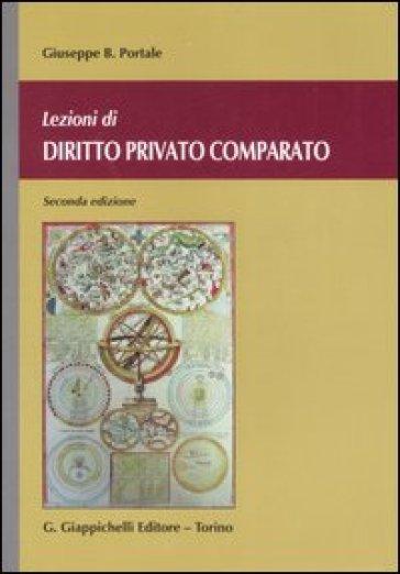 Lezioni di diritto privato comparato - Giuseppe B. Portale |