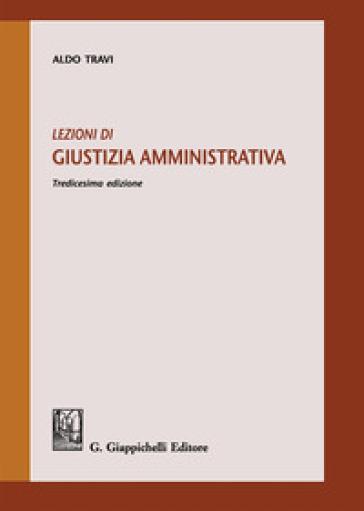 Lezioni di giustizia amministrativa - Aldo Travi |