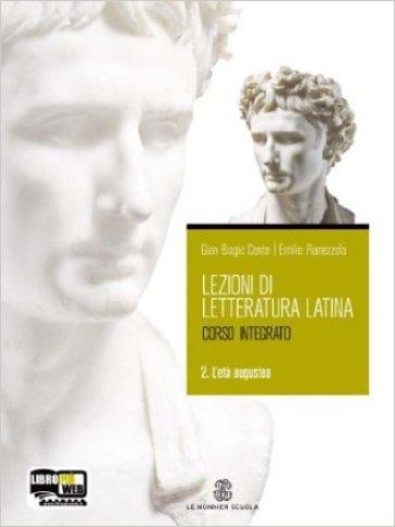 Lezioni di letteratura latina. Per i Licei e gli Ist. Magistrali. Con espansione online. 2: L'età augustea - Emilio Pianezzola  