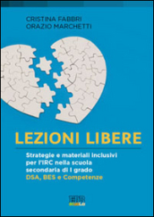 Lezioni libere. Strategie e materiali inclusivi per l
